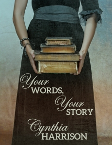 Your Words, Your Story by Cynthia Harrison